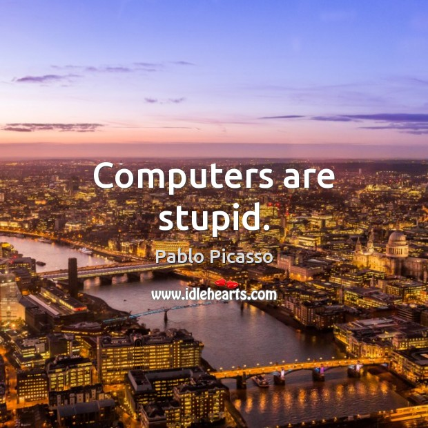 Image, Computers are stupid.