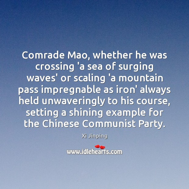 Image, Comrade Mao, whether he was crossing 'a sea of surging waves' or