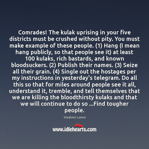 Comrades! The kulak uprising in your five districts must be crushed without Vladimir Lenin Picture Quote