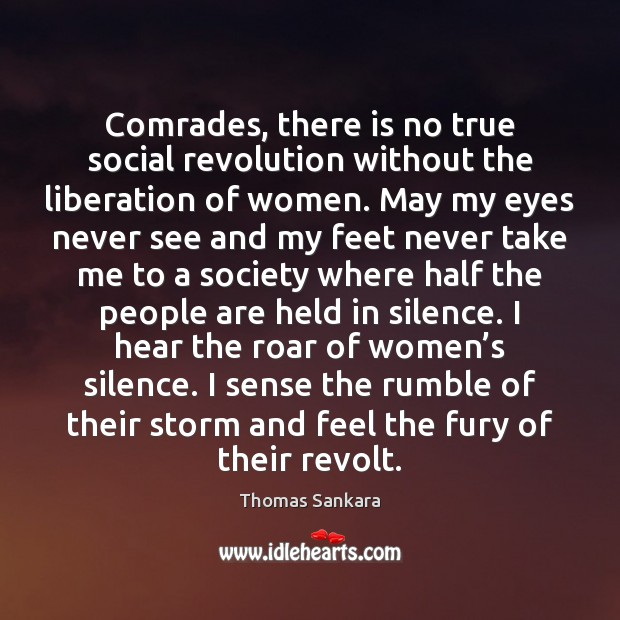 Comrades, there is no true social revolution without the liberation of women. Image