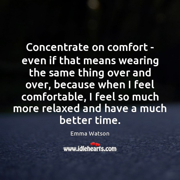 Image, Concentrate on comfort – even if that means wearing the same thing