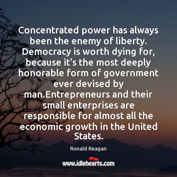 Image, Concentrated power has always been the enemy of liberty. Democracy is worth