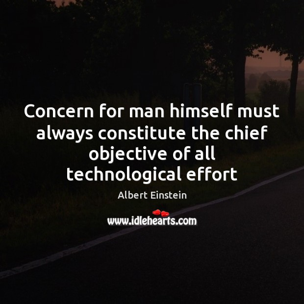 Image, Concern for man himself must always constitute the chief objective of all