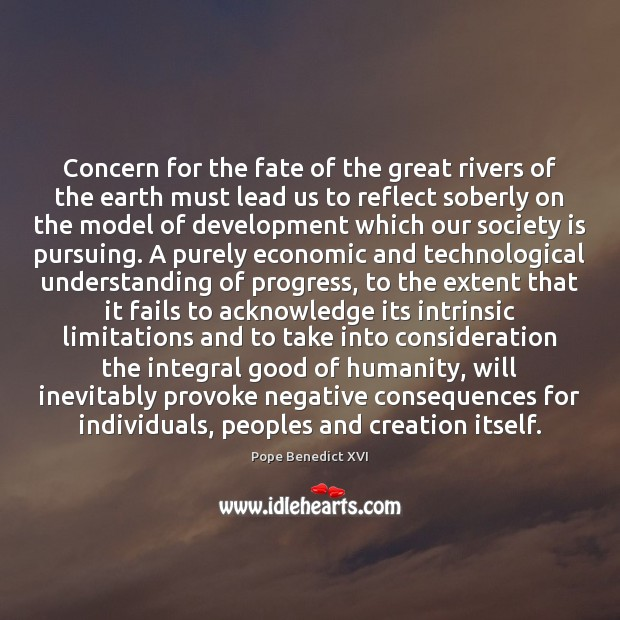 Image, Concern for the fate of the great rivers of the earth must