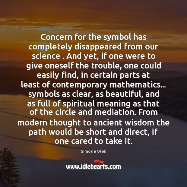 Concern for the symbol has completely disappeared from our science . And yet, Image