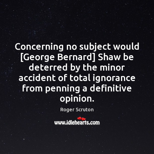 Image, Concerning no subject would [George Bernard] Shaw be deterred by the minor