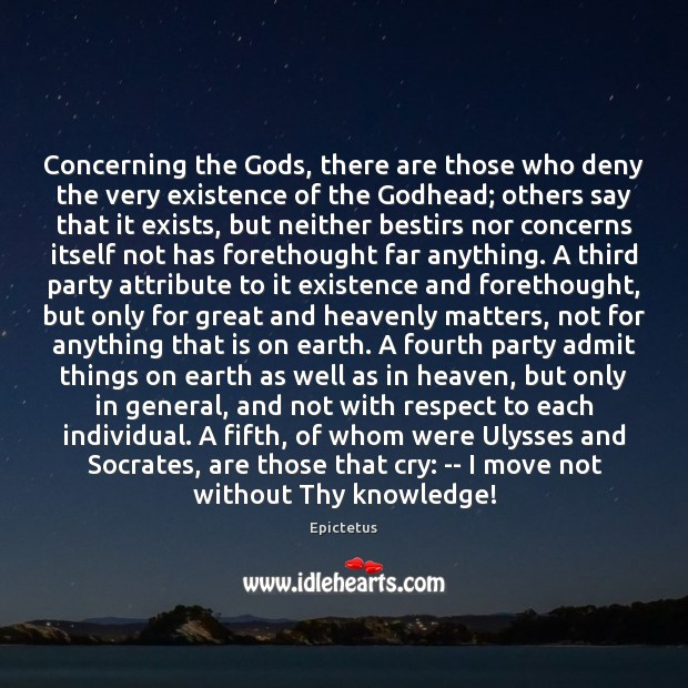 Concerning the Gods, there are those who deny the very existence of Epictetus Picture Quote