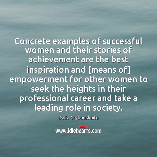 Concrete examples of successful women and their stories of achievement are the Image