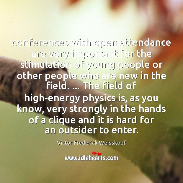 Conferences with open attendance are very important for the stimulation of young Image