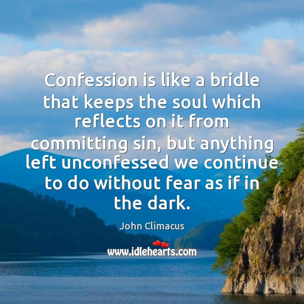 Confession is like a bridle that keeps the soul which reflects on Image
