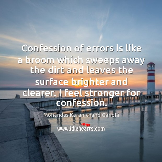 Confession of errors is like a broom which sweeps away the dirt and leaves Image