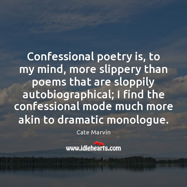 Image, Confessional poetry is, to my mind, more slippery than poems that are