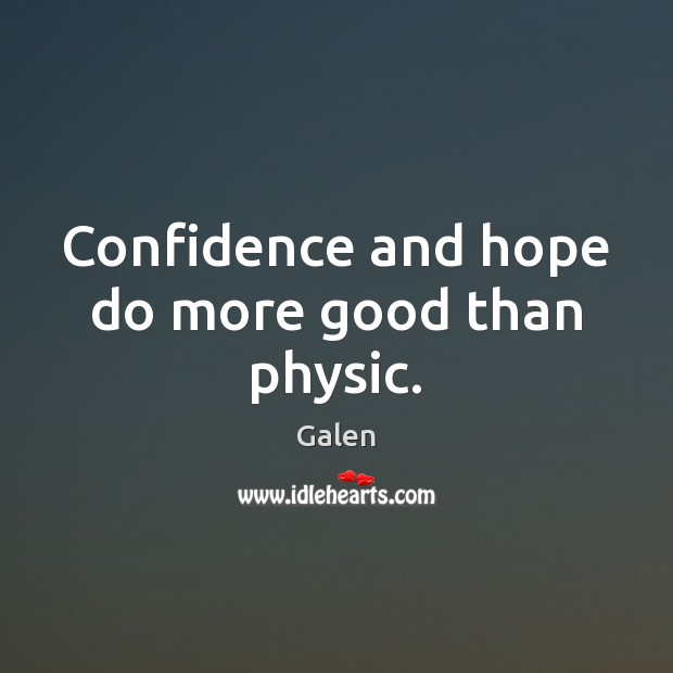 Confidence and hope do more good than physic. Confidence Quotes Image
