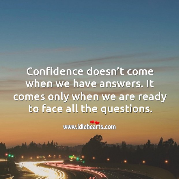 Image, Confidence comes when we are ready to face anything.