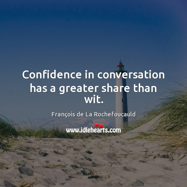 Image, Confidence in conversation has a greater share than wit.