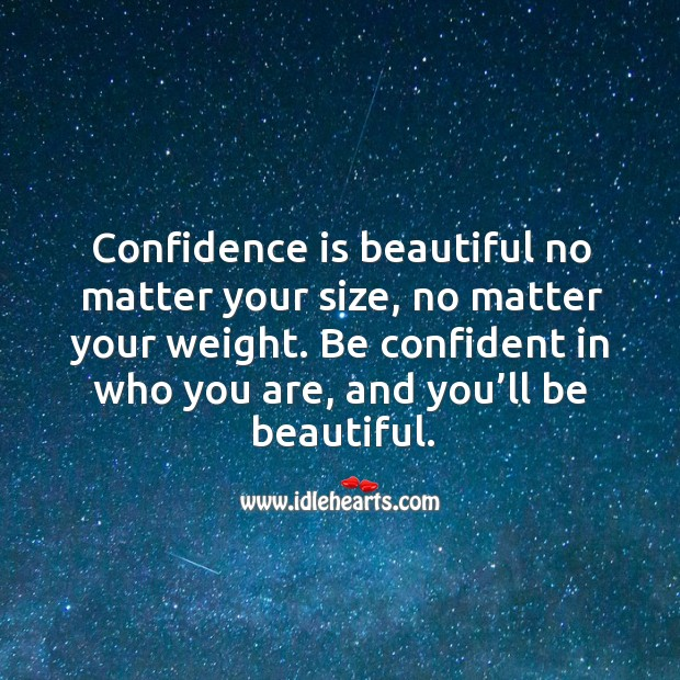 Confidence is beautiful no matter your size, no matter your weight. Image