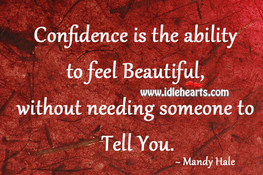 Confidence is the ability to feel beautiful Mandy Hale Picture Quote