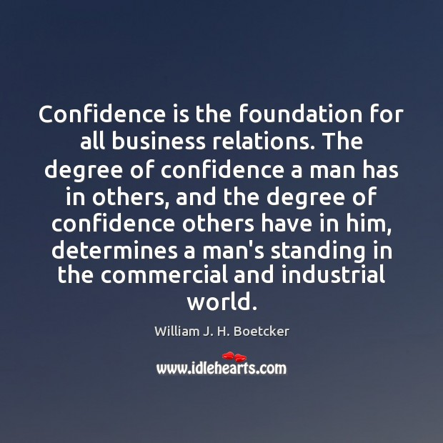 Confidence is the foundation for all business relations. The degree of confidence Image