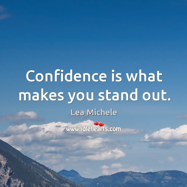 Confidence is what makes you stand out. Image