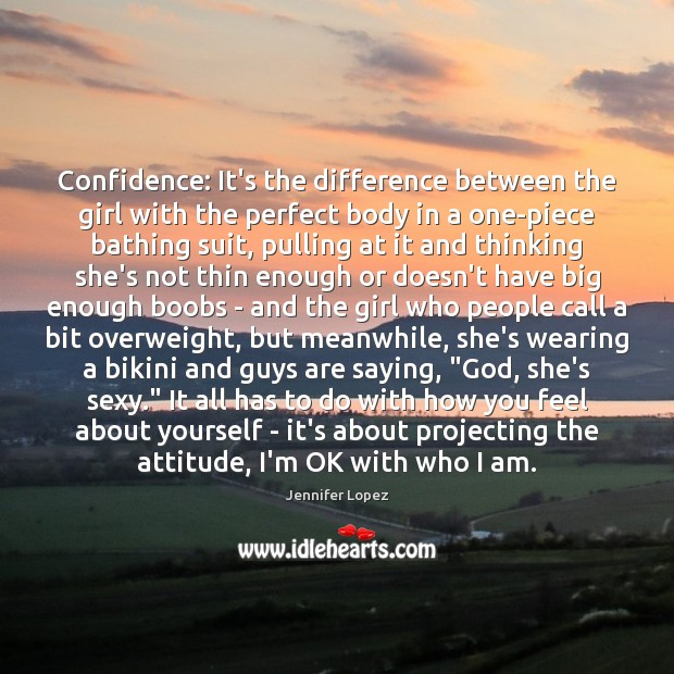Image, Confidence: It's the difference between the girl with the perfect body in