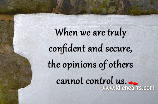 When We Are Truly Confident And Secure