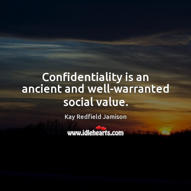 Confidentiality is an ancient and well-warranted social value. Image