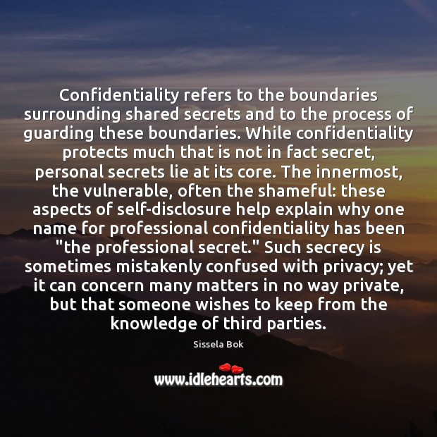 Confidentiality refers to the boundaries surrounding shared secrets and to the process Image