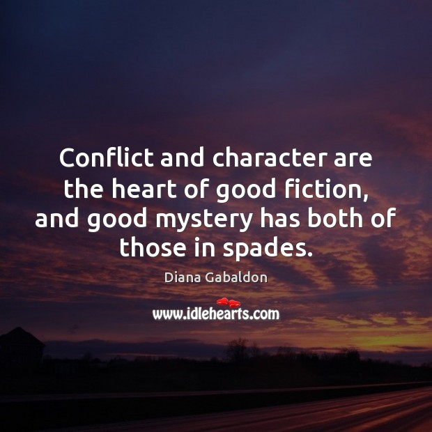Image, Conflict and character are the heart of good fiction, and good mystery