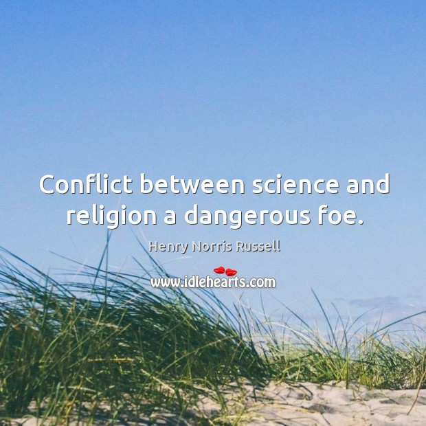 the conflict between science and religion Religion and science have often been seen as being in conflict but are religious faith and the scientific enterprise really at odds with each other.