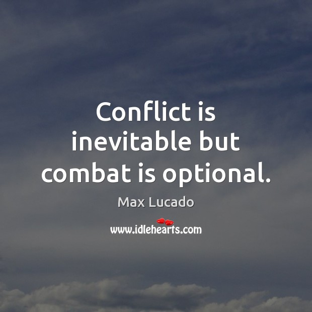 Image, Conflict is inevitable but combat is optional.