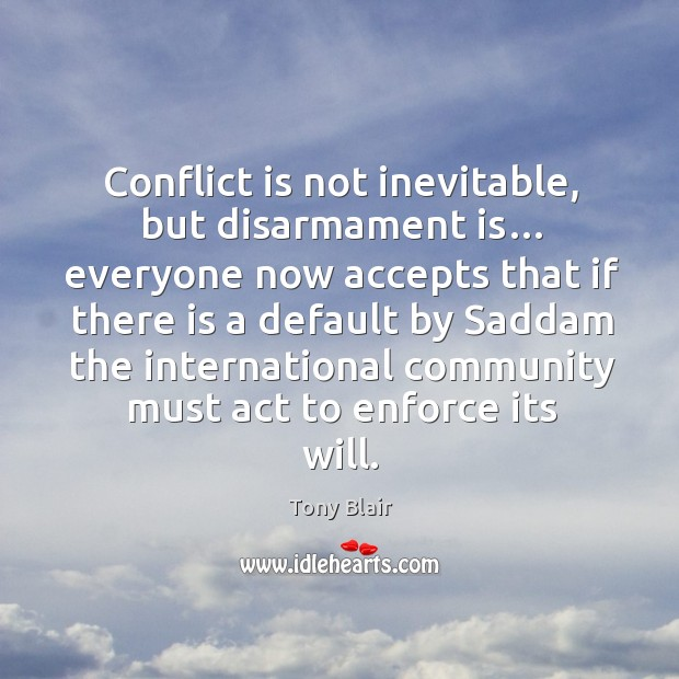 Image, Conflict is not inevitable, but disarmament is…