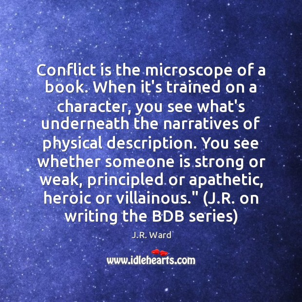 Image, Conflict is the microscope of a book. When it's trained on a
