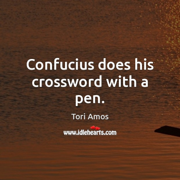 Confucius does his crossword with a pen. Image