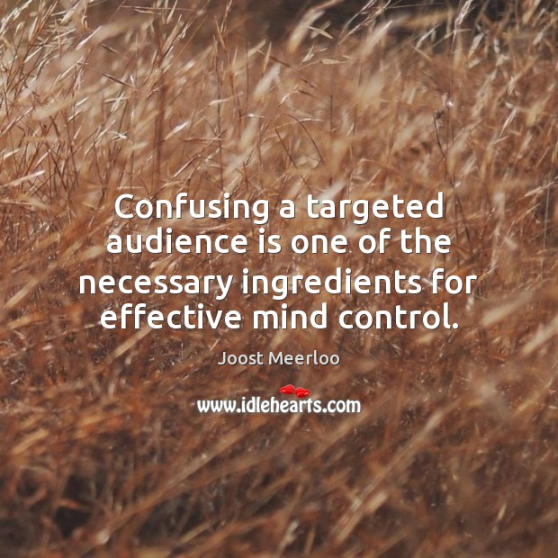 Confusing a targeted audience is one of the necessary ingredients for effective Image