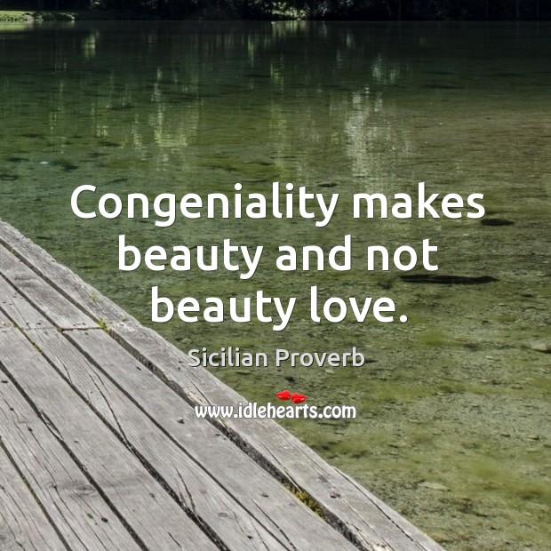 Image, Congeniality makes beauty and not beauty love.