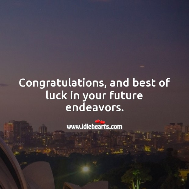 Congratulations, and best of luck in your future endeavors. Future Quotes Image