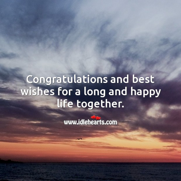 Congratulations and best wishes for a long and happy life together. Wedding Messages Image
