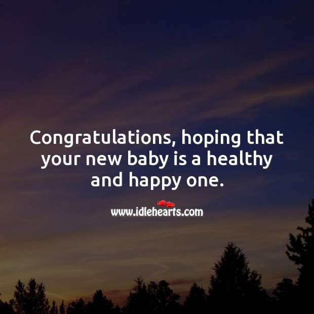 Congratulations, hoping that your new baby is a healthy and happy one. Baby Shower Messages Image
