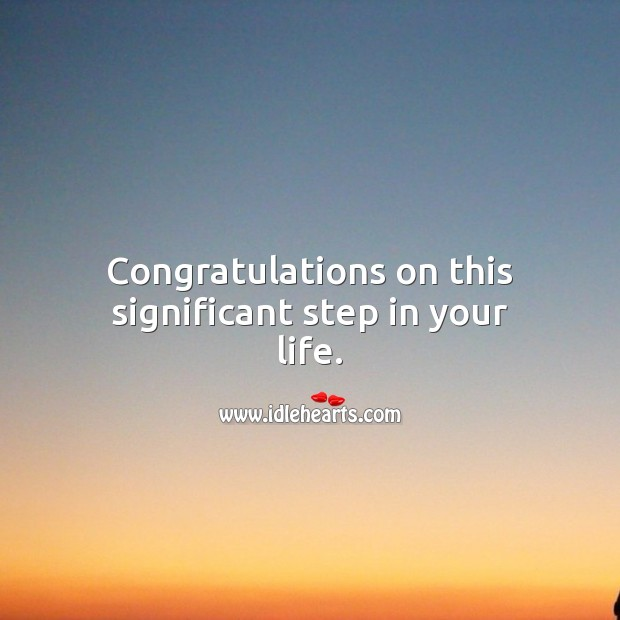 Image, Congratulations on this significant step in your life.