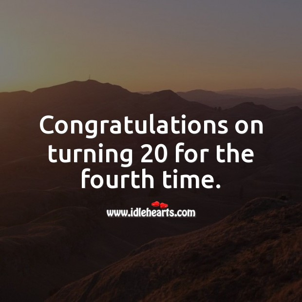Congratulations on turning 20 for the fourth time. 80th Birthday Messages Image