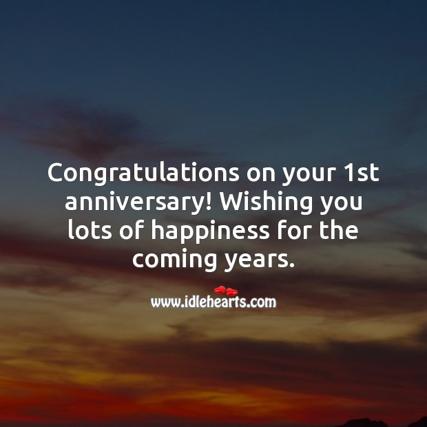 Congratulations on your 1st anniversary! Wishing you lots of happiness. Wishing You Messages Image
