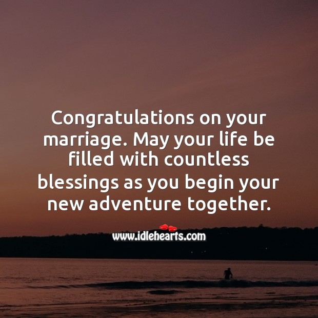 Congratulations on your marriage. May your life be filled with countless blessings. Blessings Quotes Image