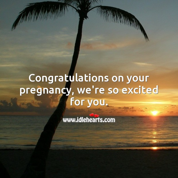 Congratulations on your pregnancy, we're so excited for you. Baby Shower Messages Image