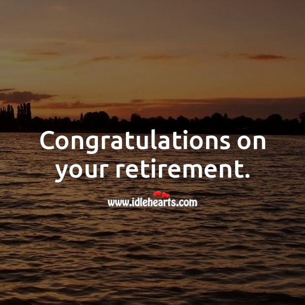 Congratulations on your retirement. Retirement Messages Image
