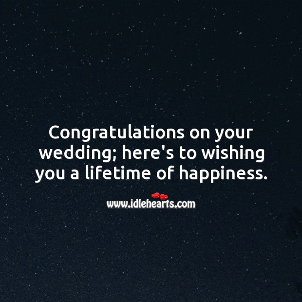 Congratulations on your wedding; here's to wishing you a lifetime of happiness. Marriage Quotes Image