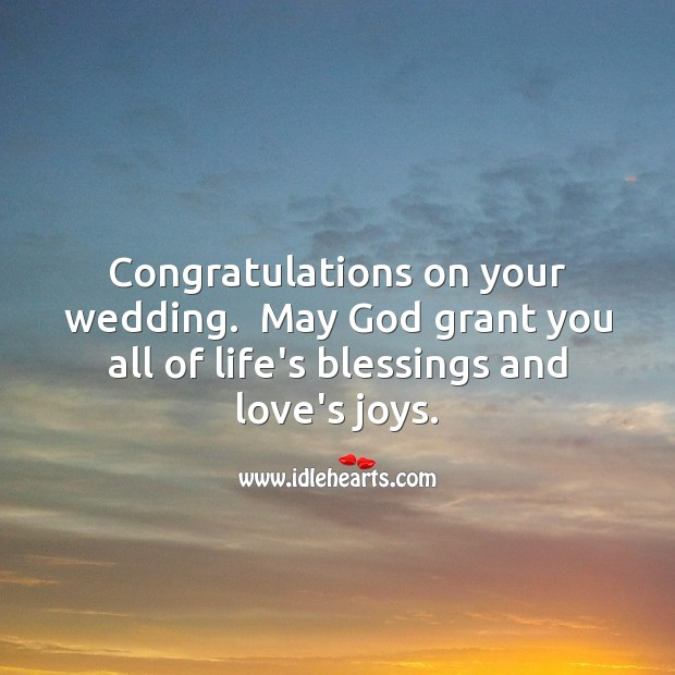 Congratulations on your wedding. May God grant you all of life's blessings. Blessings Quotes Image