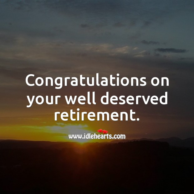 Congratulations on your well deserved retirement. Image
