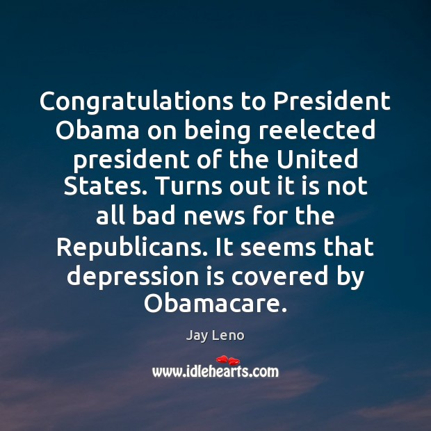 Image, Congratulations to President Obama on being reelected president of the United States.