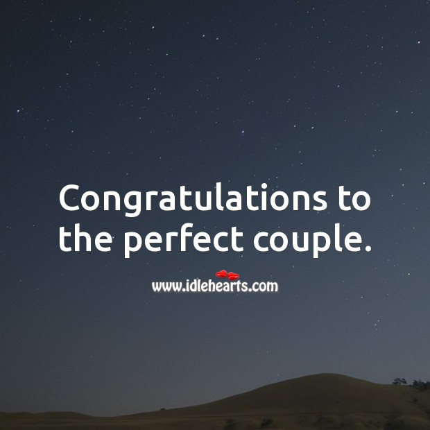 Congratulations to the perfect couple. Wedding Messages Image