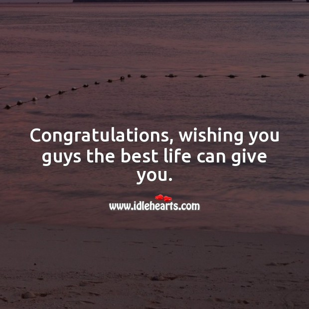 Congratulations, wishing you guys the best life can give you. Wedding Messages Image